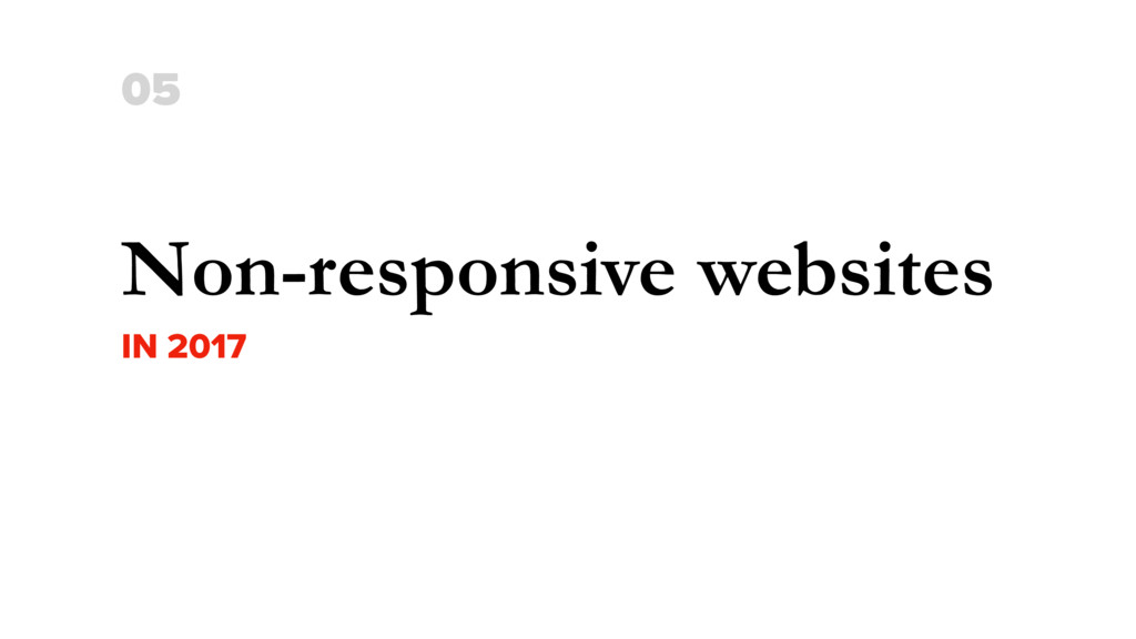 Non-responsive websites IN 2017 05
