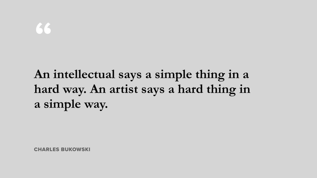 """ An intellectual says a simple thing in a hard..."