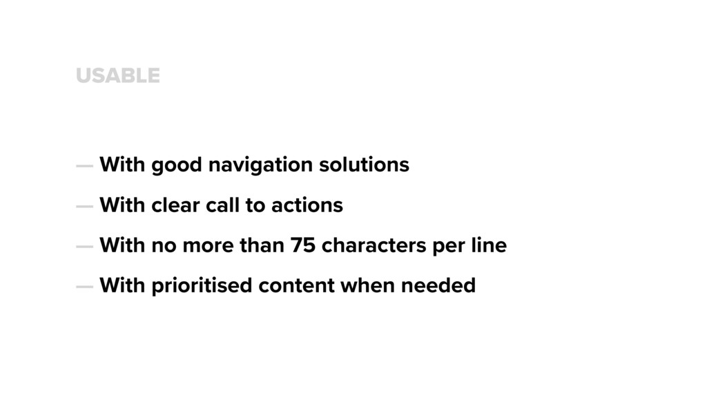 USABLE — With good navigation solutions — With ...