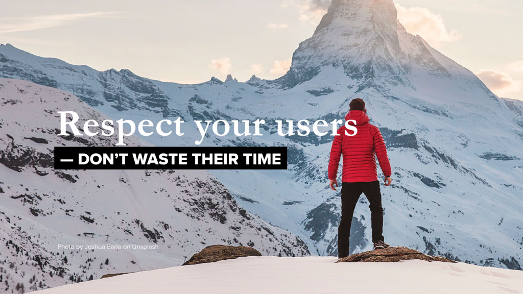 Respect your users — DON'T WASTE THEIR TIME Pho...