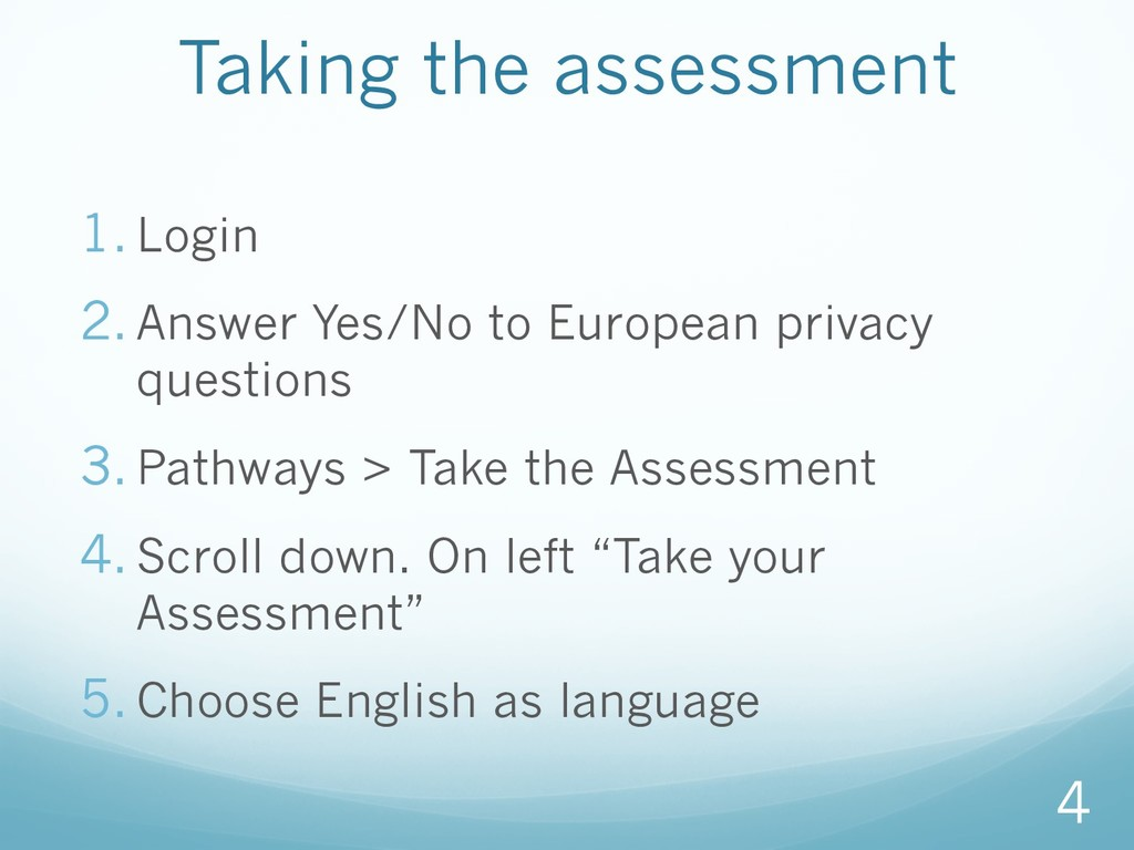 Taking the assessment 1.Login 2.Answer Yes/No...