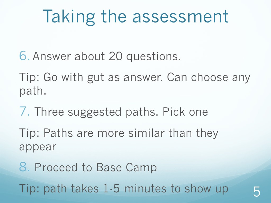 Taking the assessment 6.Answer about 20 questi...