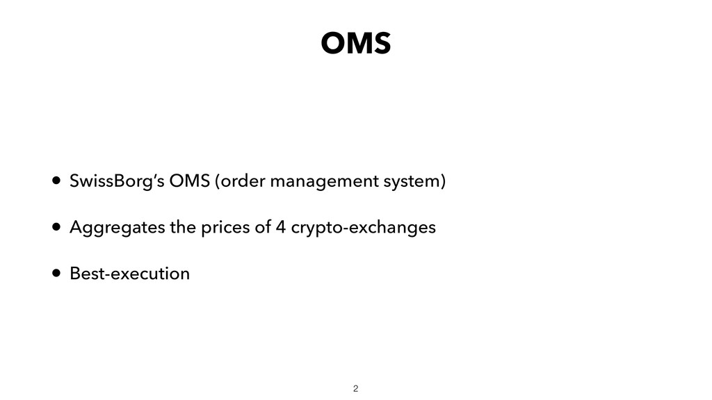 OMS • SwissBorg's OMS (order management system)...