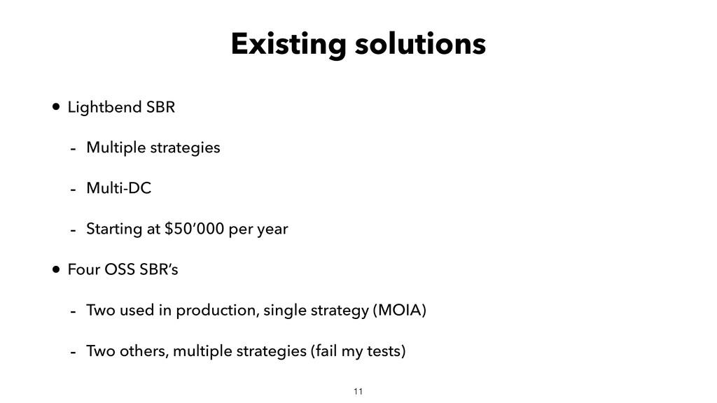 Existing solutions • Lightbend SBR - Multiple s...