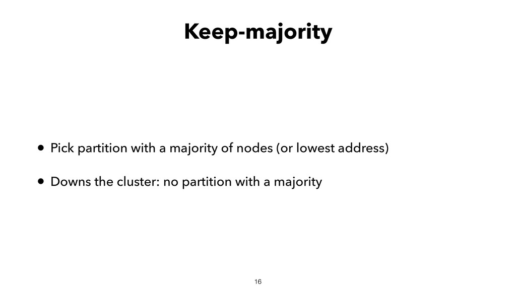 16 Keep-majority • Pick partition with a majori...