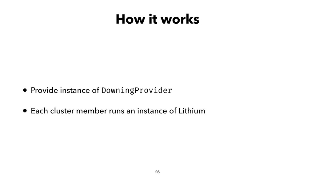 How it works • Provide instance of DowningProvi...