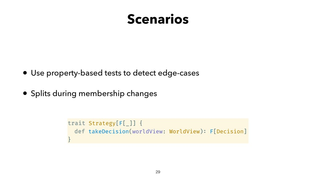Scenarios • Use property-based tests to detect ...