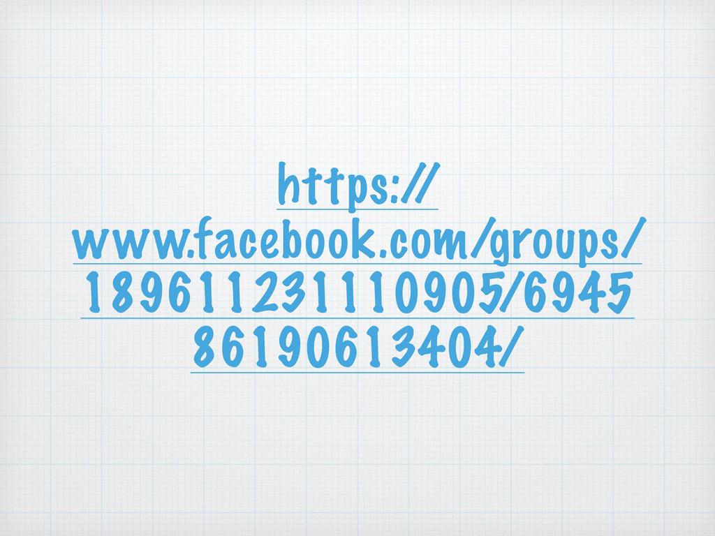 https:/ / www.facebook.com/groups/ 189611231110...