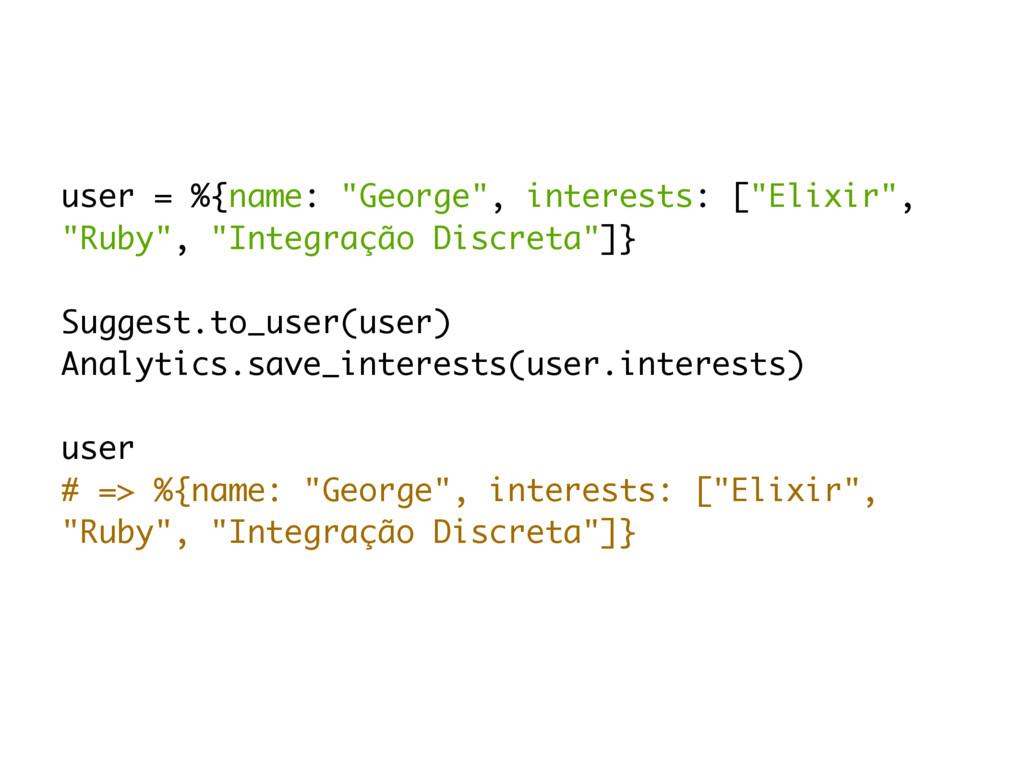 "user = %{name: ""George"", interests: [""Elixir"", ..."