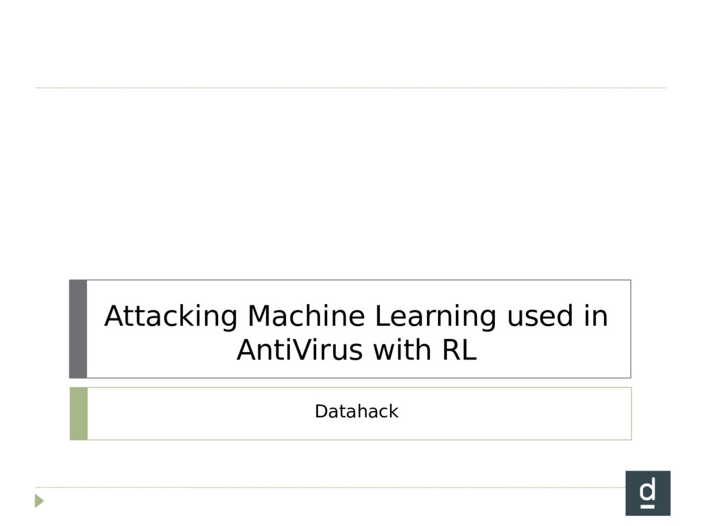 Attacking Machine Learning used in AntiVirus wi...