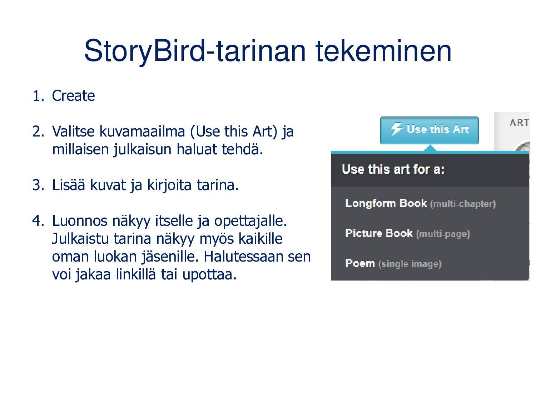 StoryBird-tarinan tekeminen 1. Create 2. Valits...