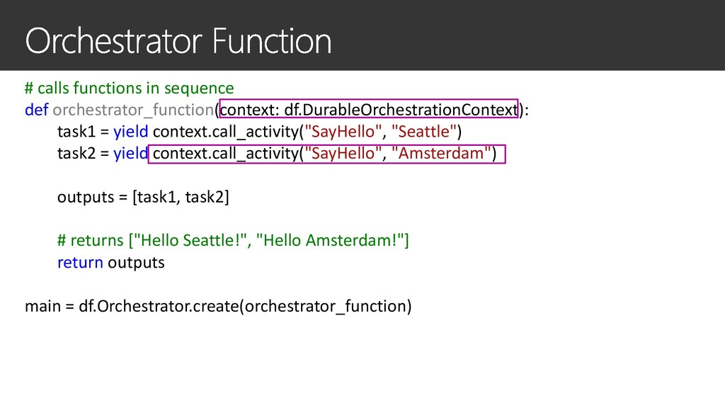 # calls functions in sequence def orchestrator_...