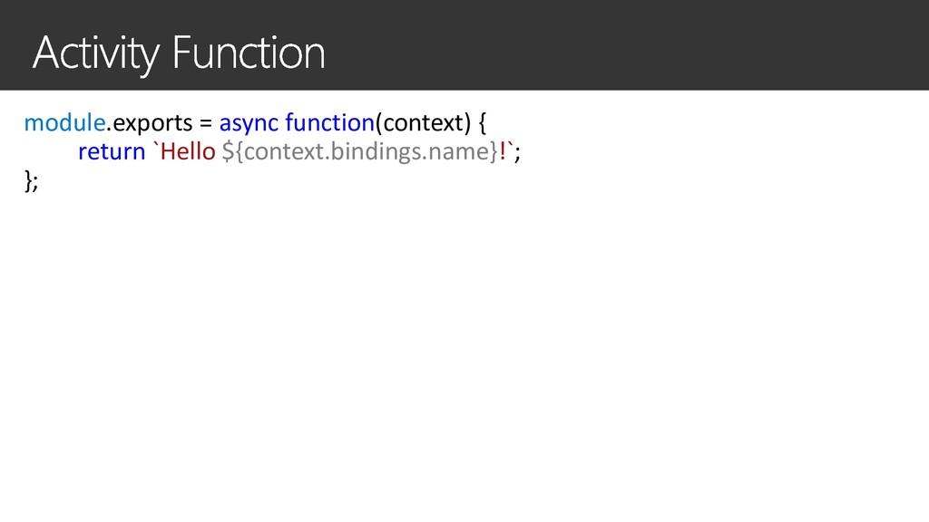 module.exports = async function(context) { retu...