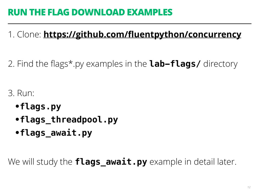 RUN THE FLAG DOWNLOAD EXAMPLES 1. Clone: https:...