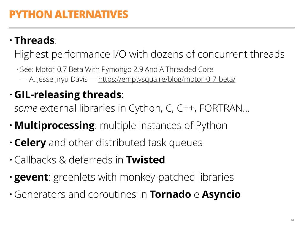 PYTHON ALTERNATIVES • Threads: Highest perform...