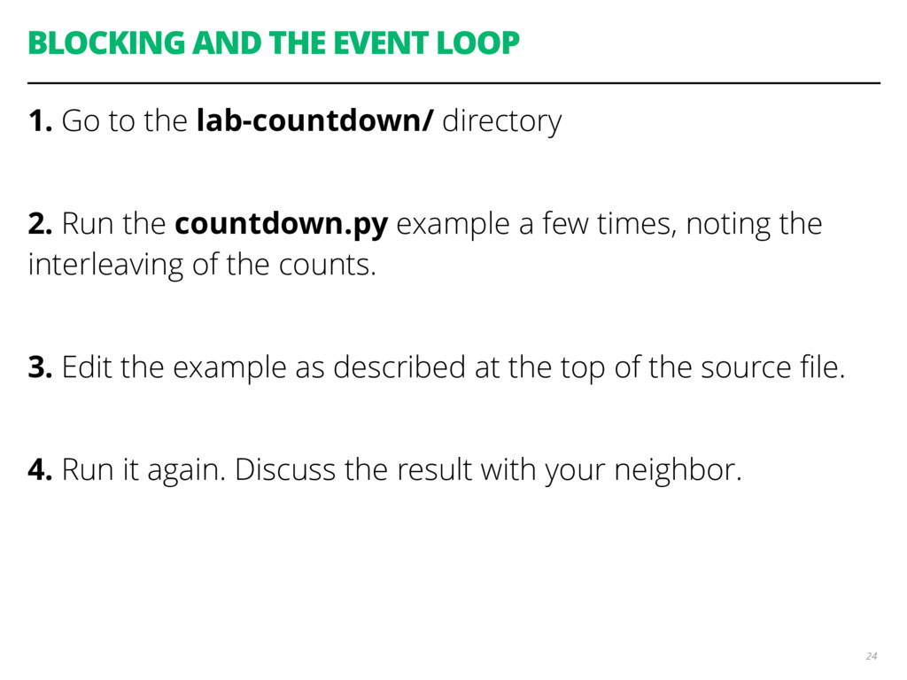 BLOCKING AND THE EVENT LOOP 1. Go to the lab-co...