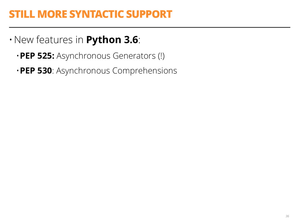 STILL MORE SYNTACTIC SUPPORT • New features in ...