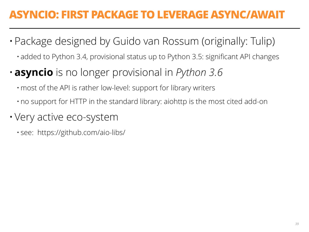 ASYNCIO: FIRST PACKAGE TO LEVERAGE ASYNC/AWAIT ...