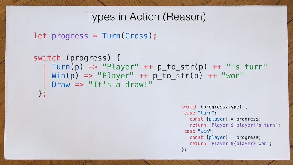 Types in Action (Reason) switch (progress) { | ...