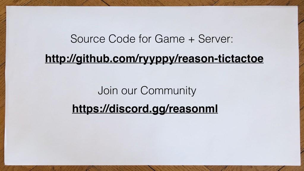 http://github.com/ryyppy/reason-tictactoe Sourc...