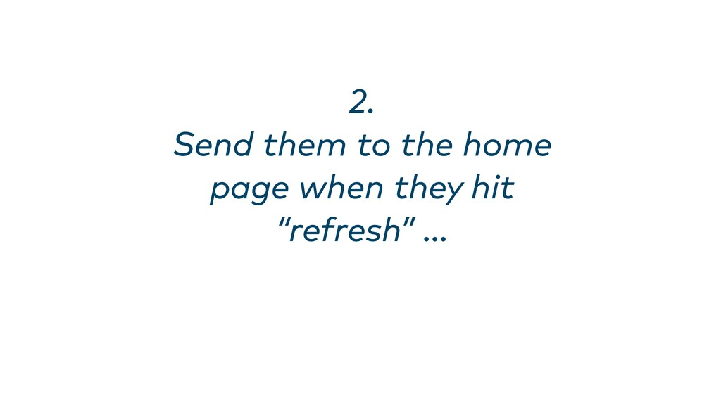 """2. Send them to the home page when they hit """"r..."""