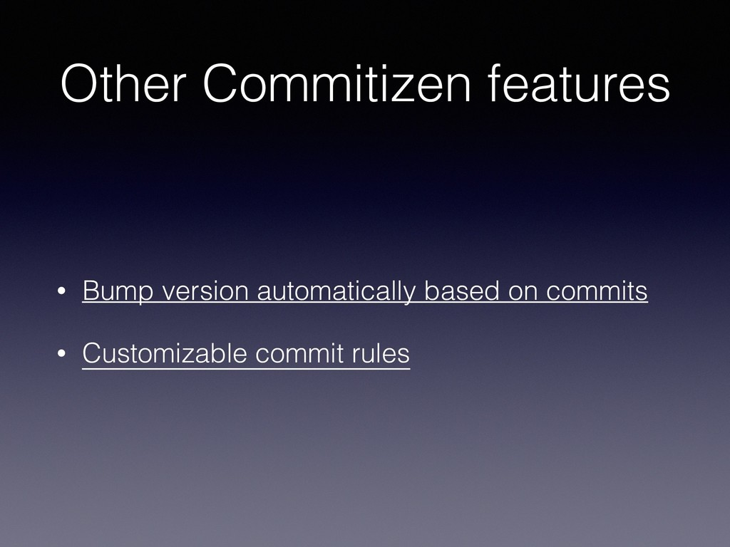 Other Commitizen features • Bump version automa...
