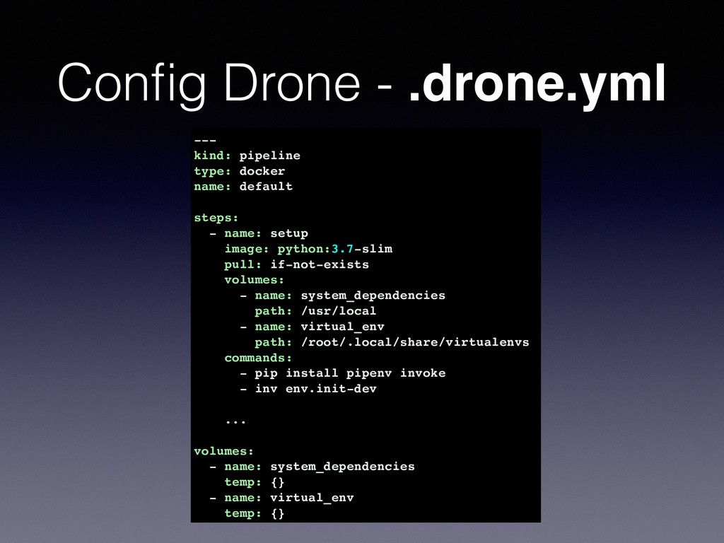 Config Drone - .drone.yml --- kind: pipeline typ...