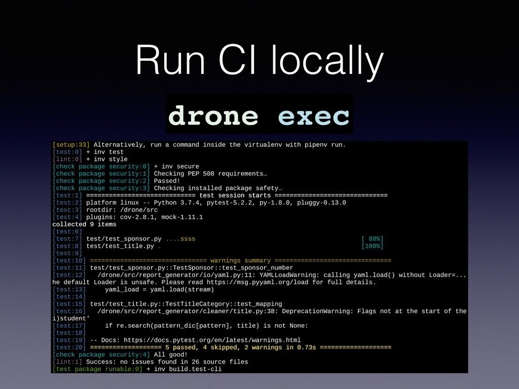Run CI locally drone exec