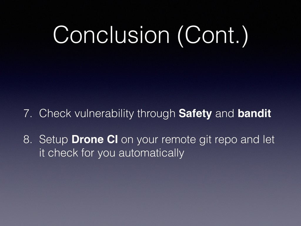 Conclusion (Cont.) 7. Check vulnerability throu...