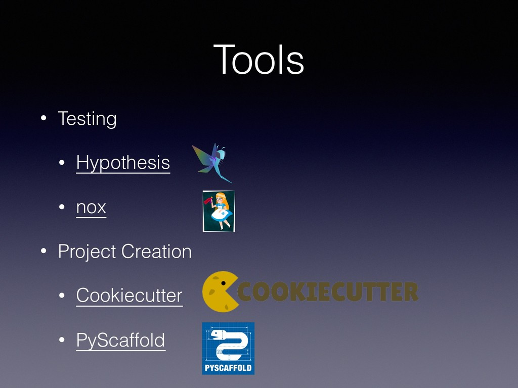 Tools • Testing • Hypothesis • nox • Project Cr...