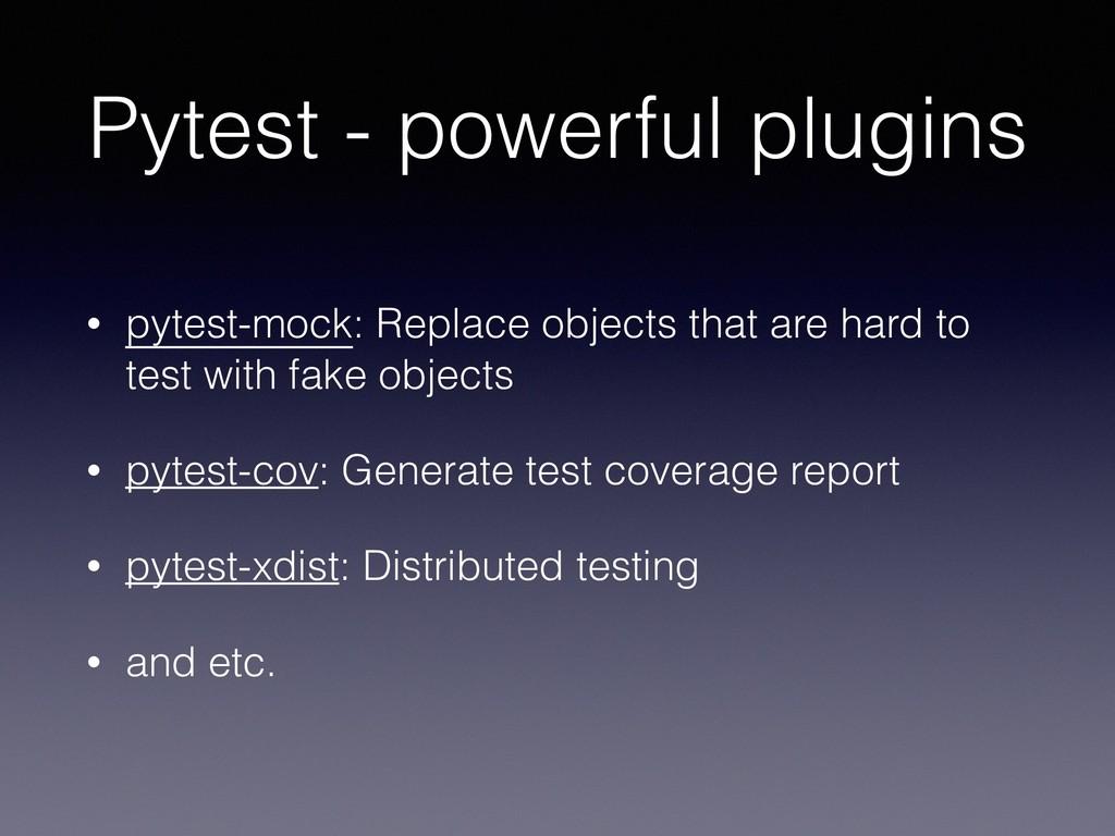 Pytest - powerful plugins • pytest-mock: Replac...