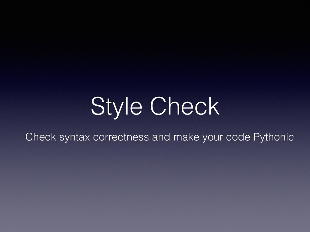 Style Check Check syntax correctness and make y...