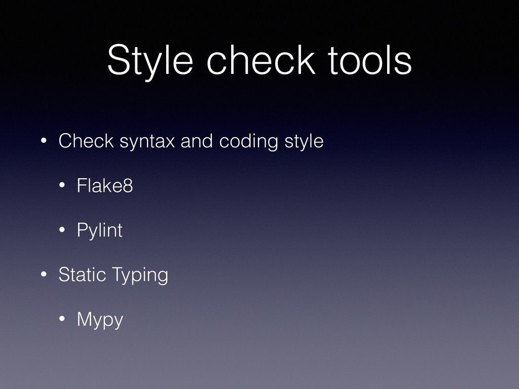 Style check tools • Check syntax and coding sty...