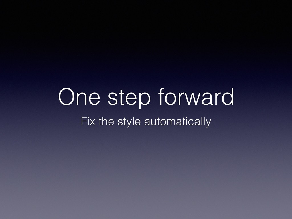 One step forward Fix the style automatically