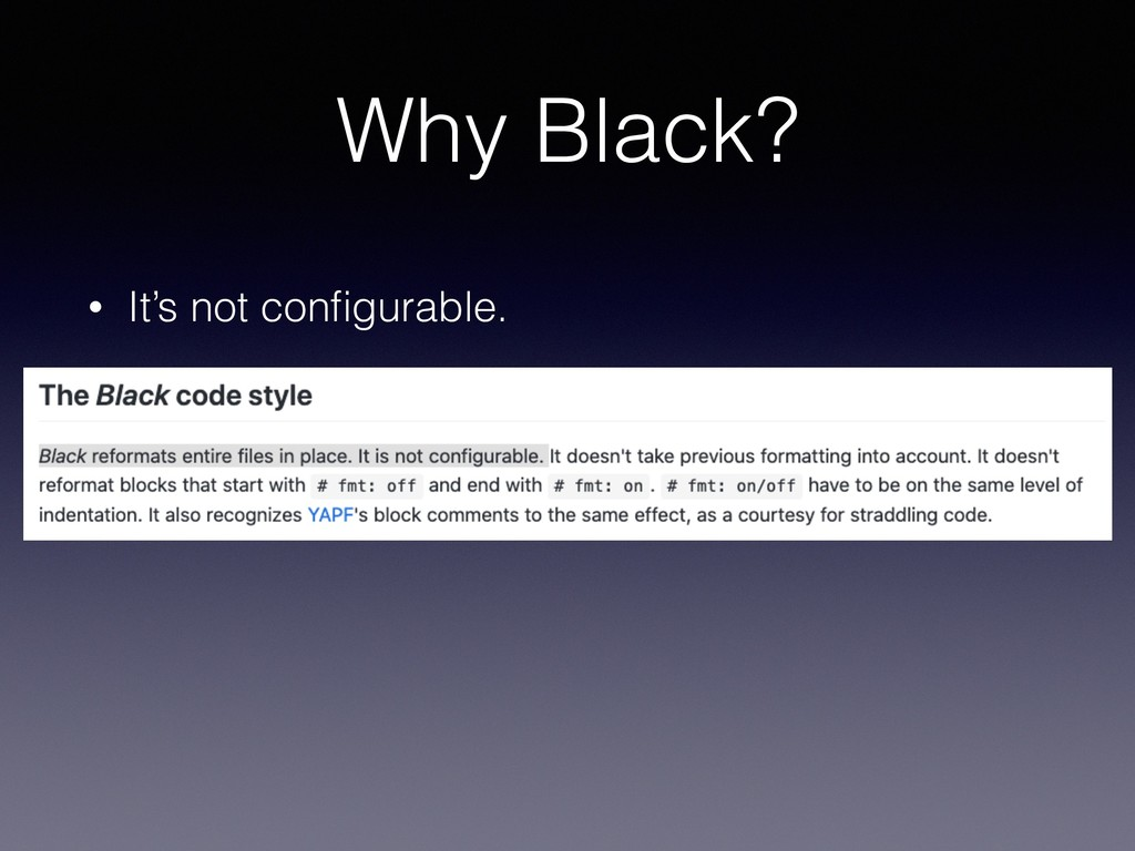 Why Black? • It's not configurable.