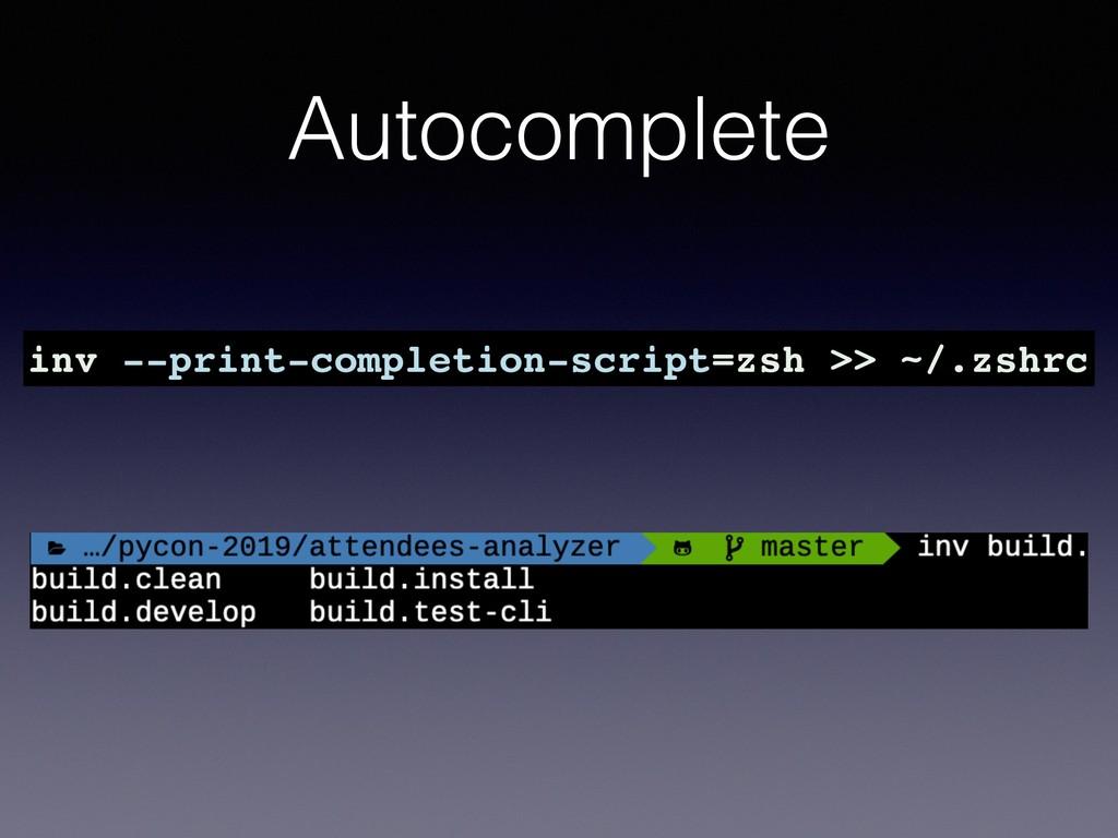 Autocomplete inv --print-completion-script=zsh ...