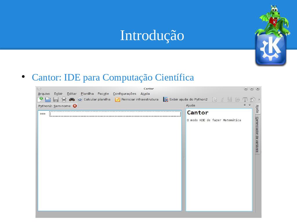 Introdução ● Cantor: IDE para Computação Cientí...