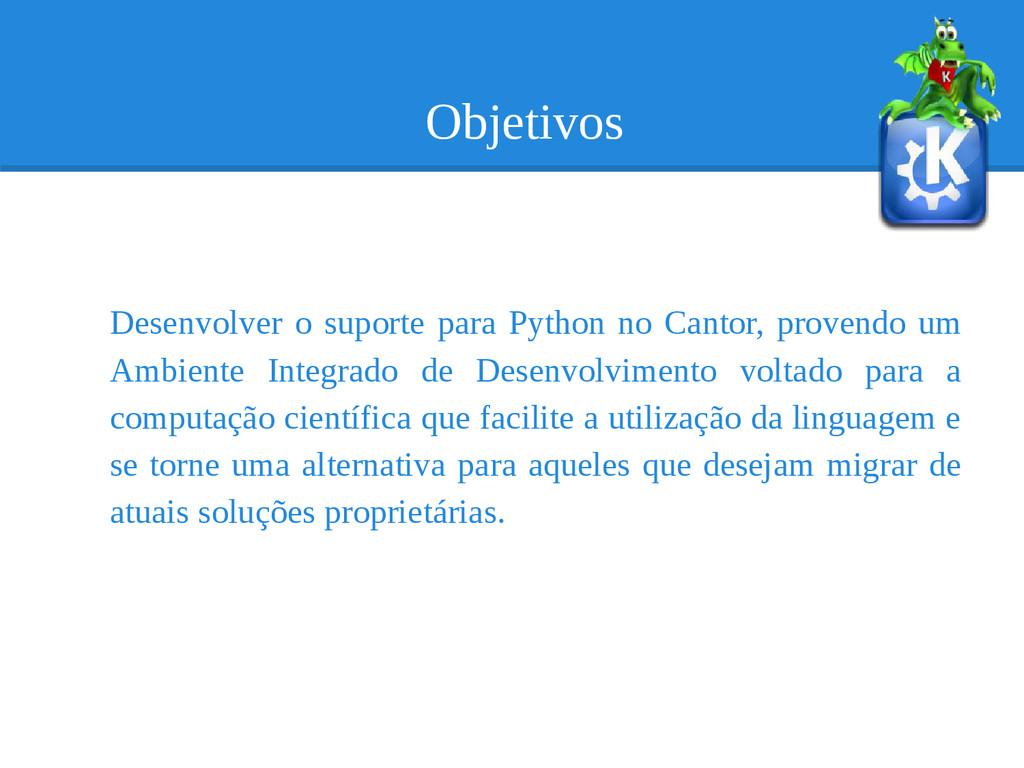 Objetivos Desenvolver o suporte para Python no ...