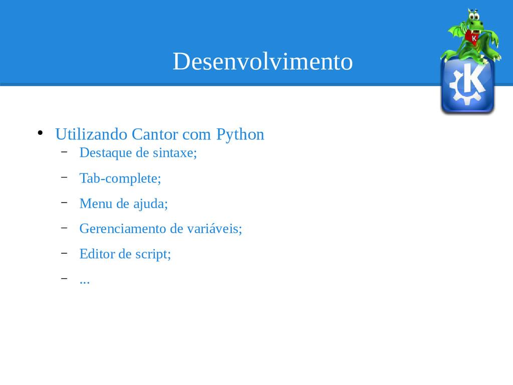 Desenvolvimento ● Utilizando Cantor com Python ...