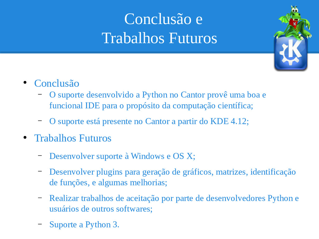 Conclusão e Trabalhos Futuros ● Conclusão – O s...