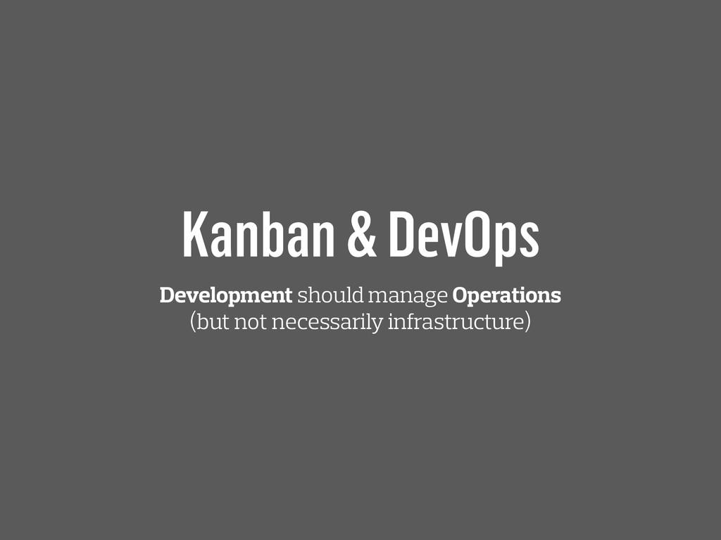 Kanban & DevOps Development should manage Opera...
