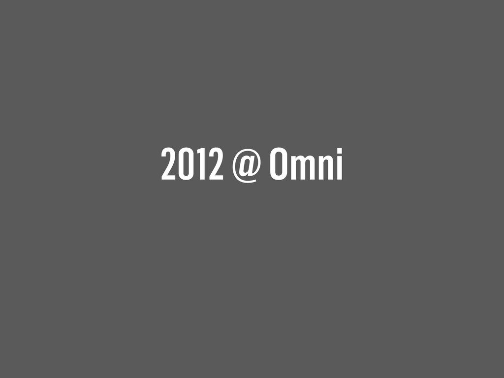 2012 @ Omni