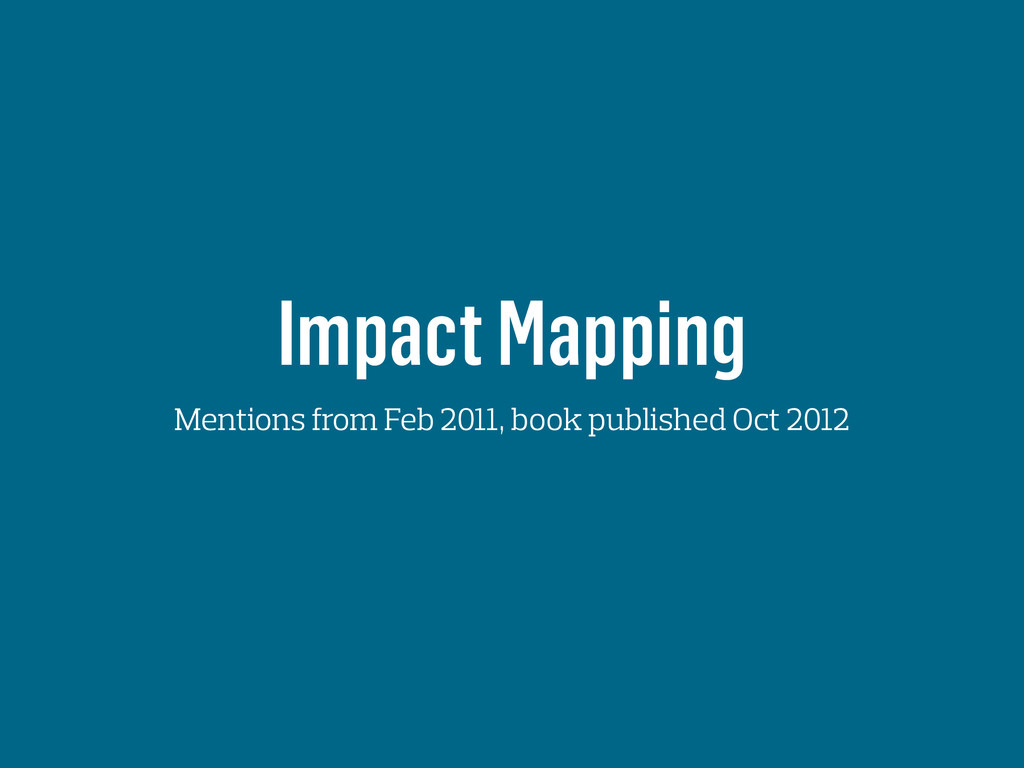 Impact Mapping Mentions from Feb 2011, book pub...