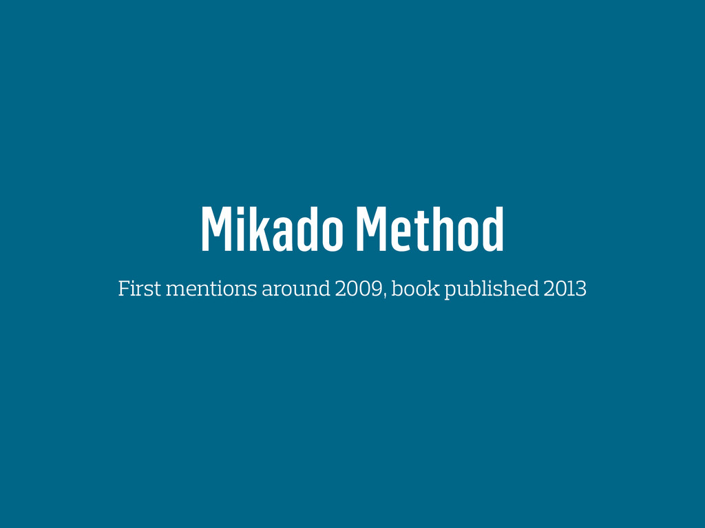 Mikado Method First mentions around 2009, book ...