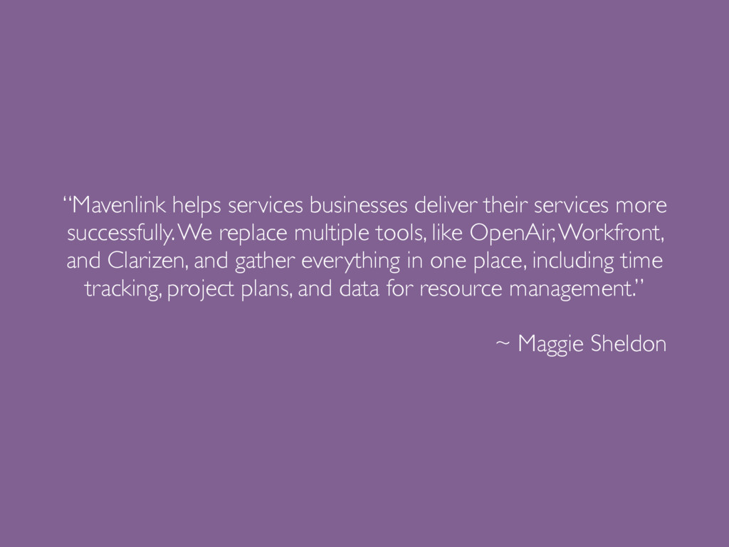 """Mavenlink helps services businesses deliver th..."