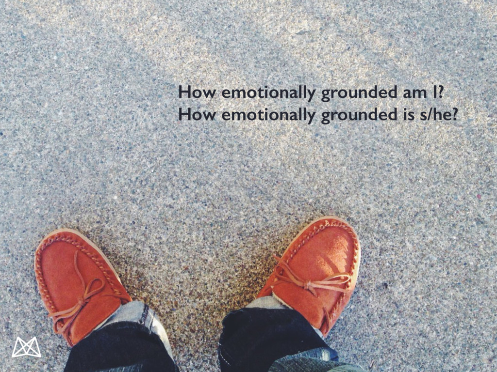 How emotionally grounded am I? How emotionally ...