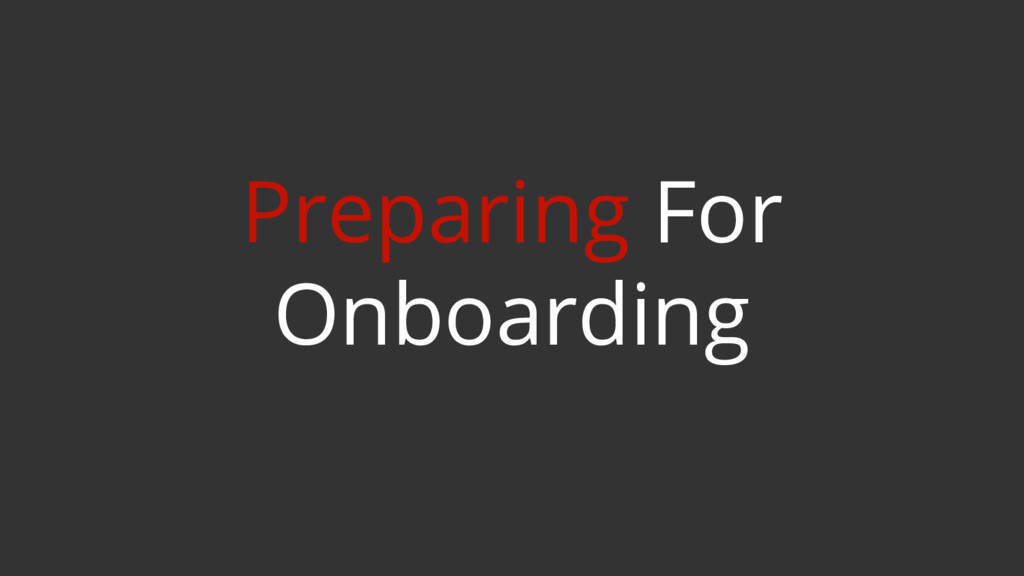 Preparing For Onboarding
