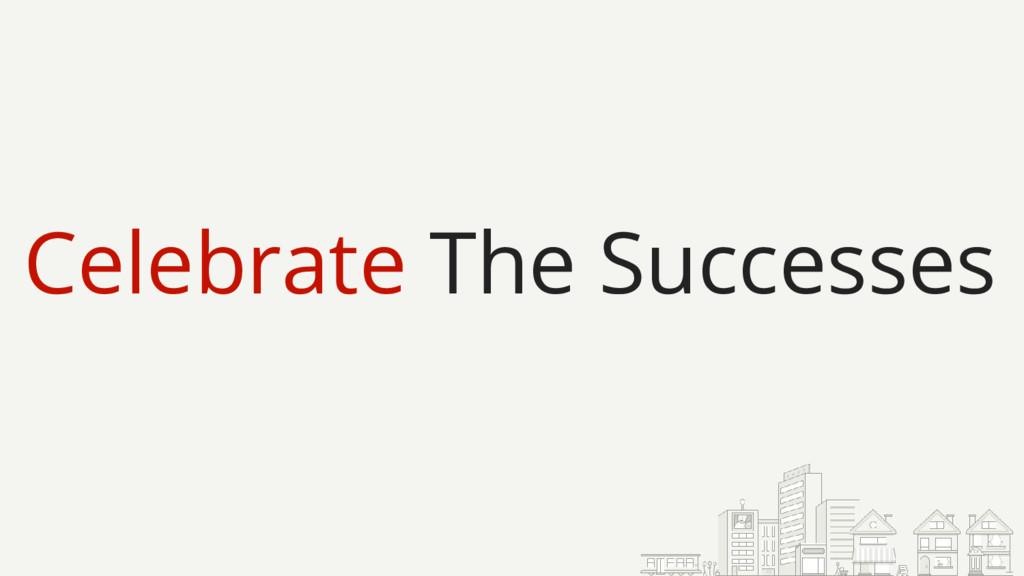Celebrate The Successes