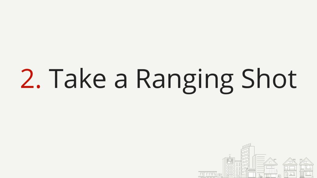 2. Take a Ranging Shot