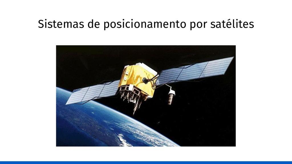 Sistemas de posicionamento por satélites